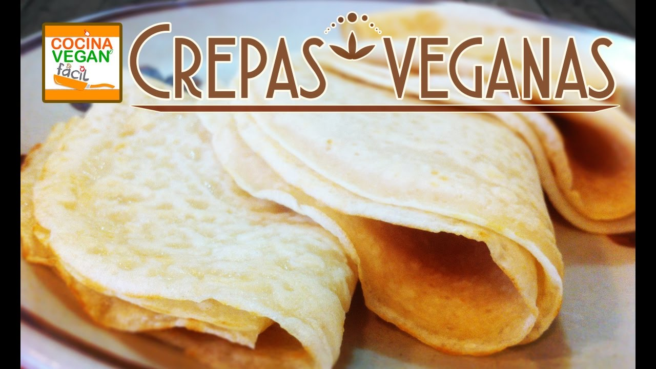 Crepas veganas  Cocina Vegan Fcil  YouTube