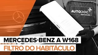 Como substituir a Filtro do habitáculo no MERCEDES-BENZ A W168 [TUTORIAL]