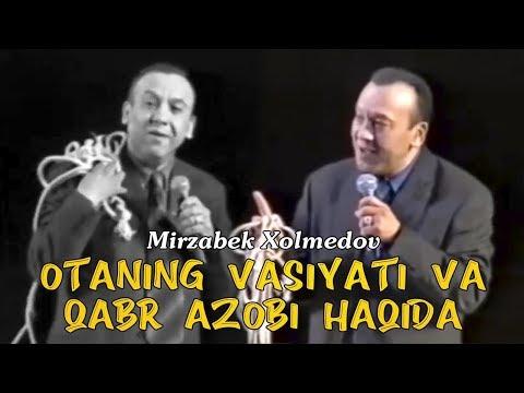 Mirzabek Xolmedov - Otaning vasiyati va qabr azobi haqida (rivoyat)