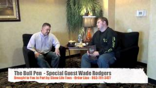The Bull Pen - Wade Rodgers Interview Part 2