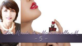 La Minute de Mademoiselle M 5 - La magie et l'importance du parfum