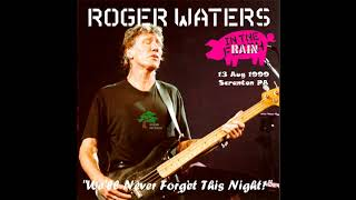ROGER WATERS 13th August 1999 Montage Mountain  Scanton, PA            #PabloFlaming2  #PabloFlaming
