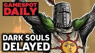 Dark Souls Remastered Delayed On Nintendo Switch - GameSpot Daily