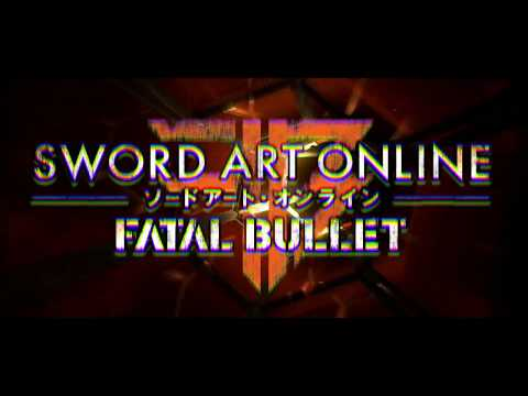 Sword Art Online: Fatal Bullet -  Opening Movie | PS4, XB1, PC