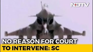 """No Probe Into Rafale Deal, Supreme Court Says """"No Commercial Favouritism"""""""