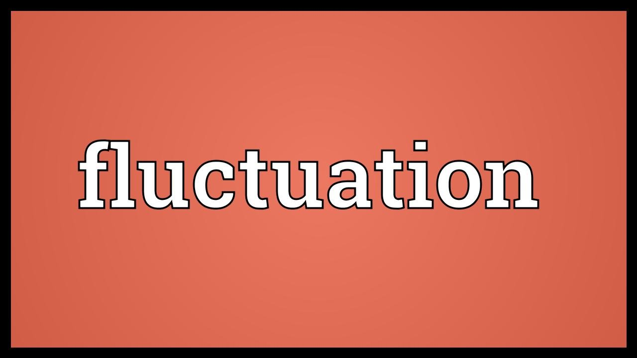 Fluctuation Meaning Youtube