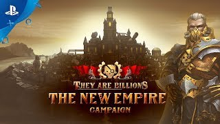They Are Billions - The New Empire Campaign Trailer | PS4