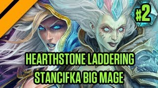 Hearthstone Laddering - Stancifka Big Mage - P2