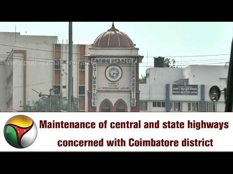 Maintenance of central and state highways concerned with Coimbatore district