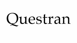 How to Pronounce Questran