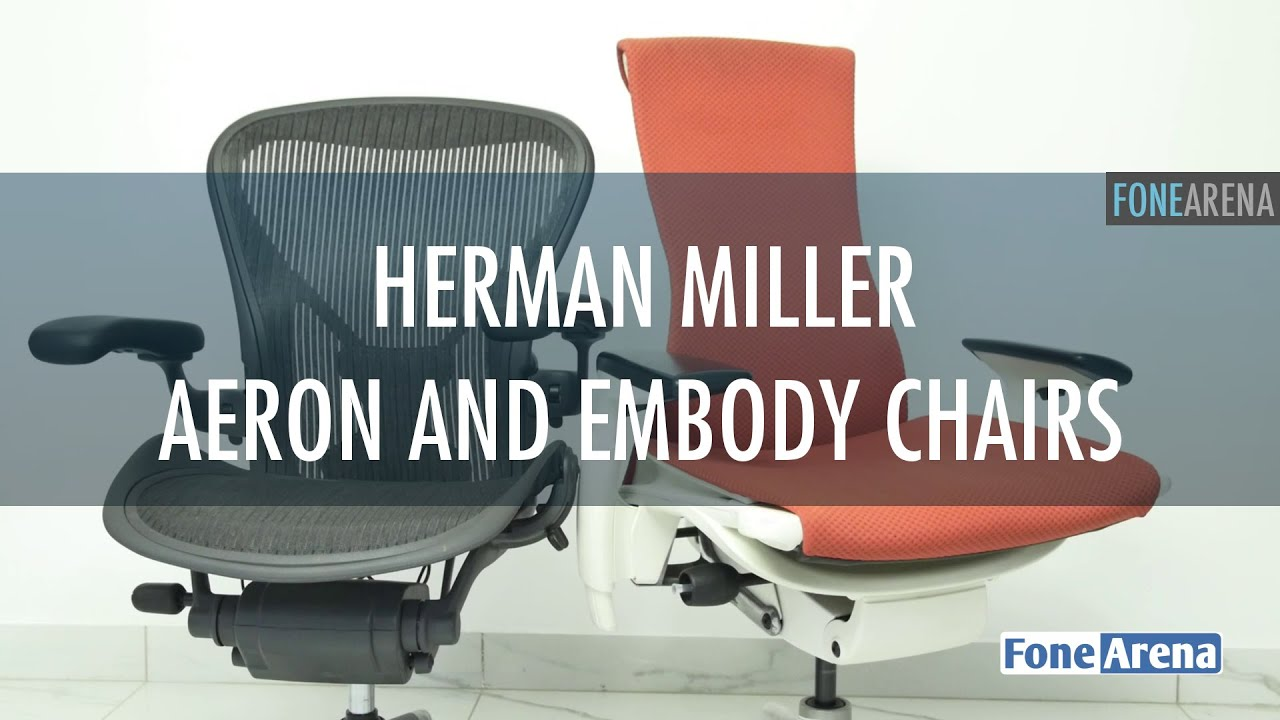 Herman Miller Aeron And Embody Chairs Overview   YouTube