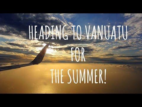 HEADING TO VANUATU FOR THE SUMMER!! - FLYING AIR VANUATU!