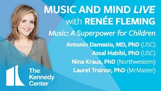 "Music and Mind LIVE with Renée Fleming, Ep. 11 - ""Music: A Superpower for Children"""