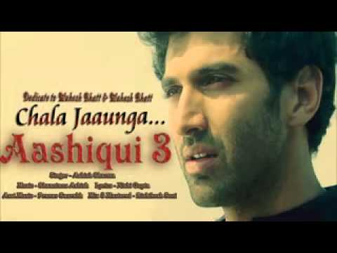 Aashiqui 3 chala jaunga