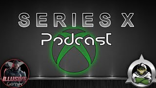 Series X Podcast, 1st EPISODE!!!! More Halo \
