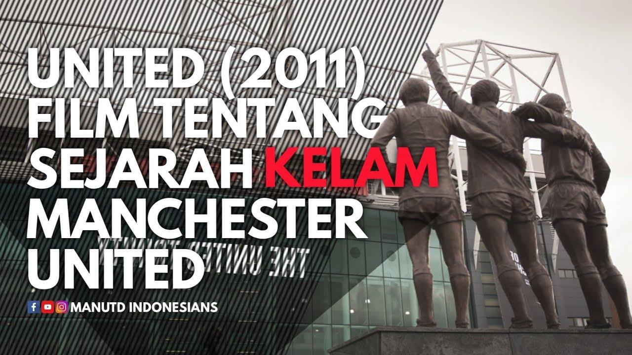 UNITED (2011) - Film Sejarah Kelam Manchester United