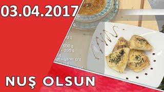 Nuş Olsun 03.04.2017