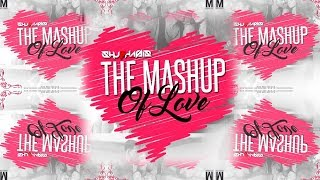 The Mashup Of Love 2017 || Shubhasis || VDJ Jakaria