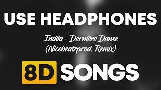 Indila - Dernière Danse (Nicebeatzprod. Remix) (8D AUDIO) Video
