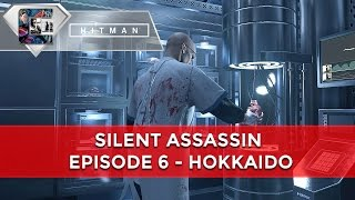"HITMAN - Episode 6 Walkthrough ""Situs Inversus"" Silent assassin (1st Place on Leaderboards)"