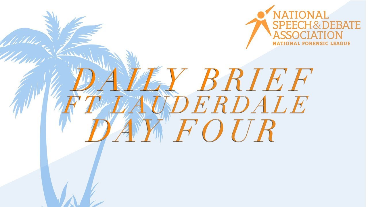 National Speech & Debate Association Tournament- Daily Brief: Day Four
