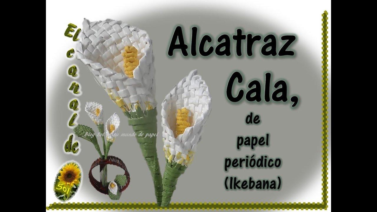 Alcatraz cala de papel peri dico ikebana petici n youtube - Manualidades con papel periodico paso a paso ...