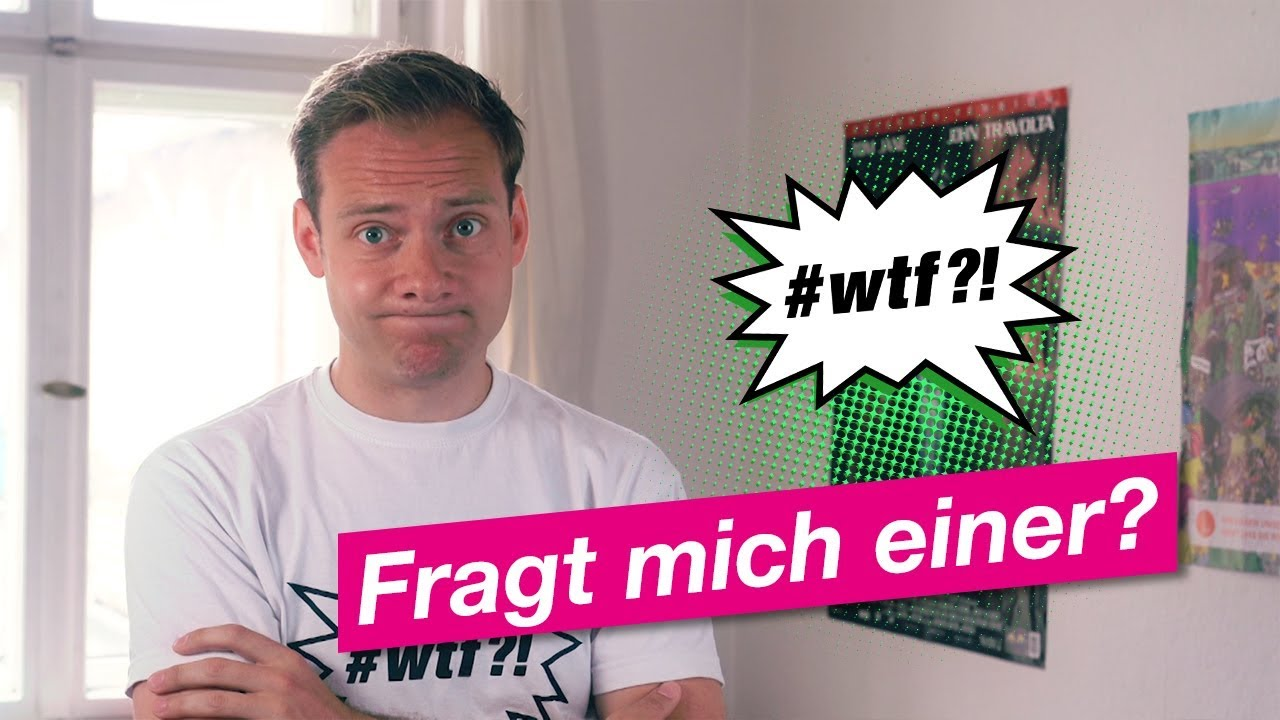 Youtube Video: Fragt mich einer? #wtf?!