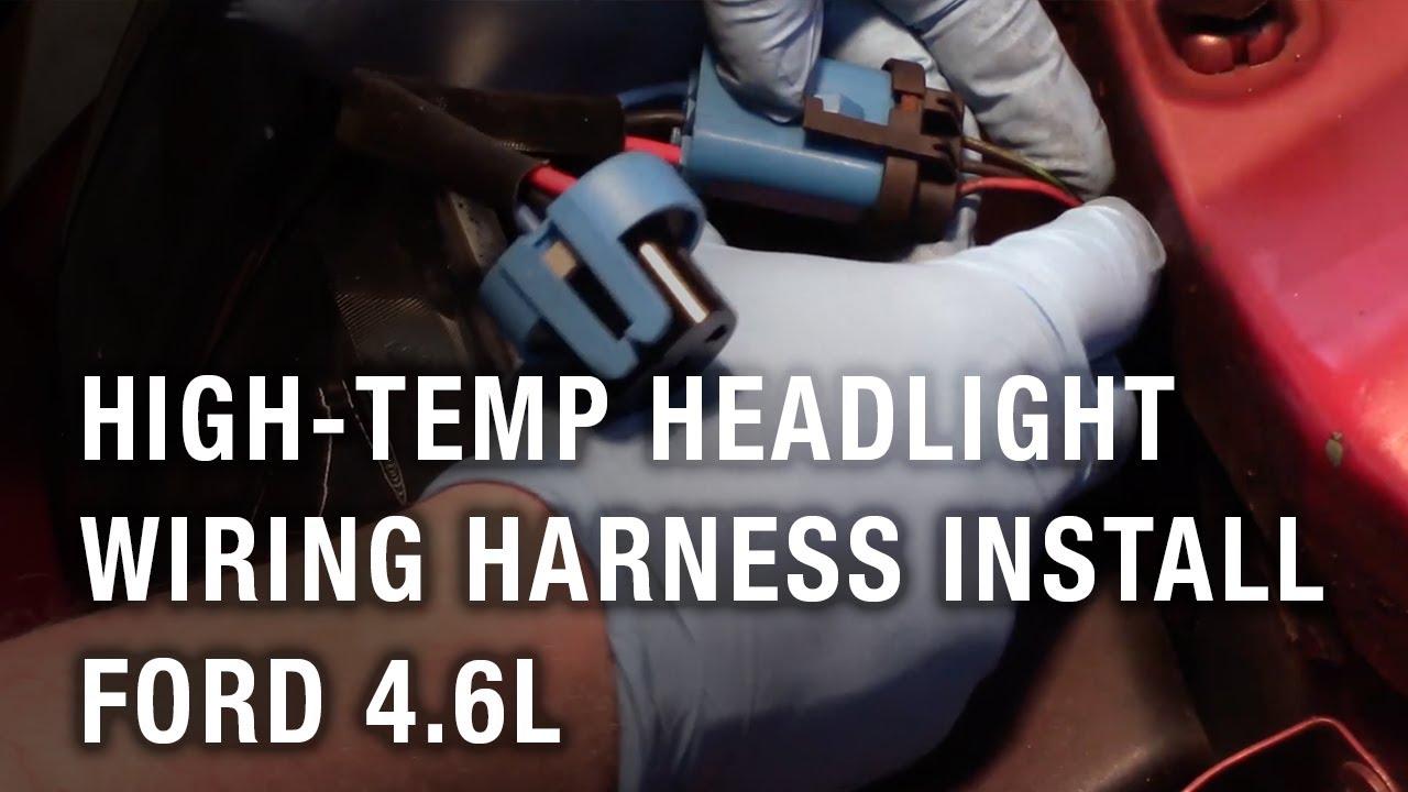 high temp headlight wiring harness installation ford 4 6l youtube ford engine wiring harness ford focus headlight wiring harness [ 1280 x 720 Pixel ]