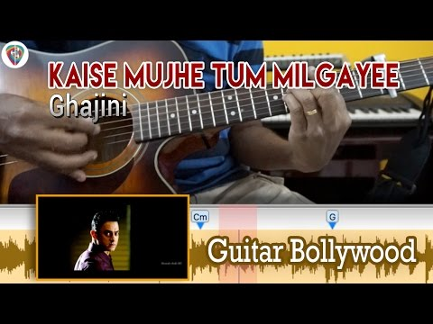 "#Learn2Play ★★★ ""Kaise Mujhe Tum Milgayee"" (Ghajini) chords - Guitar Bollywood Lesson"