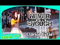 Clarice Cutie SINGING ~ Never Enough