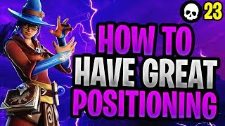 How To Have GREAT Positioning In Fortnite! (Fortnite How To Get Better)