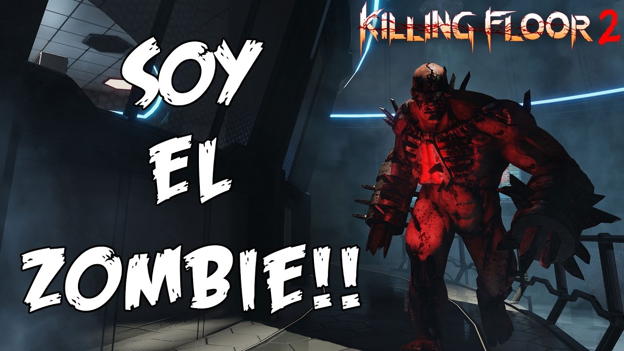 Soy el zombie killing floor 2 eruby youtube for Killing floor zombies