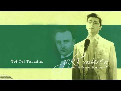 Zeki Müren - Tel Tel Taradım [ Saadettin Kaynak Şarkıları © 2005 Kalan Müzik ]