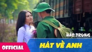 Hát Về Anh - Bảo Trung [Official Audio]