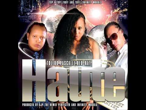Haute (Feat. Red Rat, Toledo, Pascalle) (AUDIO)