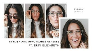 Stylish & Affordable Glasses | EyeBuyDirect x Erin Elizabeth