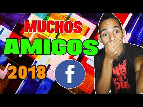 Como Tener Muchos AMIGOS en Facebook 2018 Actualizado Muchas Solicitudes de Amistad