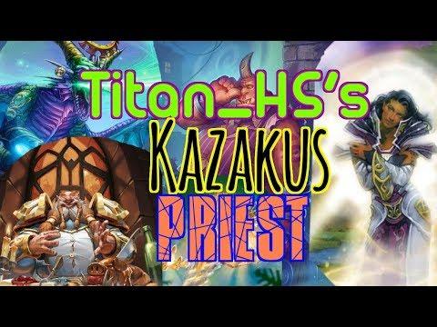 HearthPWN D3CK Sp0tl!ght: Titan_HS's (Rank 5 to legend in 2 days) Kazakus Priest!!! [S41]