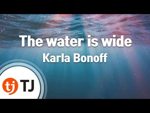 [TJ노래방] The water is wide - Karla Bonoff  / TJ Karaoke