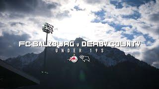 ACCESS ALL AREAS | FC Salzburg U19s v Derby County U19s | UEFA YOUTH LEAGUE