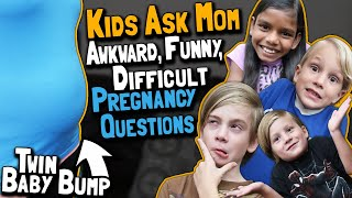 Kids Ask Mom Funny Awkward Difficult Pregnancy Questions  Any Question  Twin Baby Bump Twins