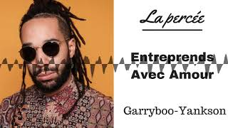 Entreprends Avec Amour (Avec Garryboo-Yankson)