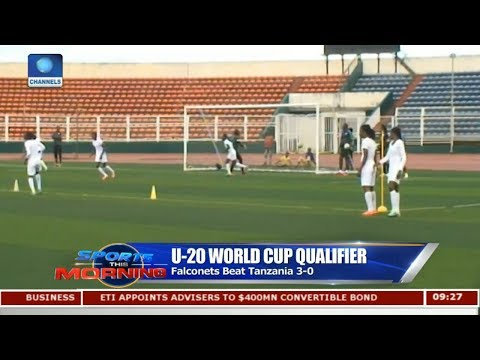 Falconets Beat Tanzania 3-0 In U-20 World Cup Qualifier | Sports This Morning |