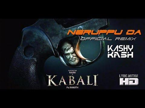 neruppu-da- -kabali- -official-remix- -kashy-kash