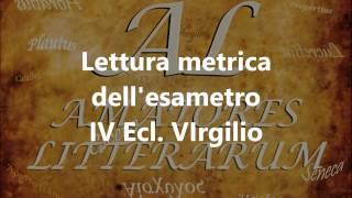 Esametro. Lettura metrica IV Buc. Virgilio