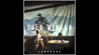 Zulu Winter - You Deserve Better