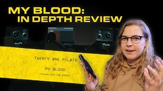 MY BLOOD: IN DEPTH REVIEW (twenty one pilots)