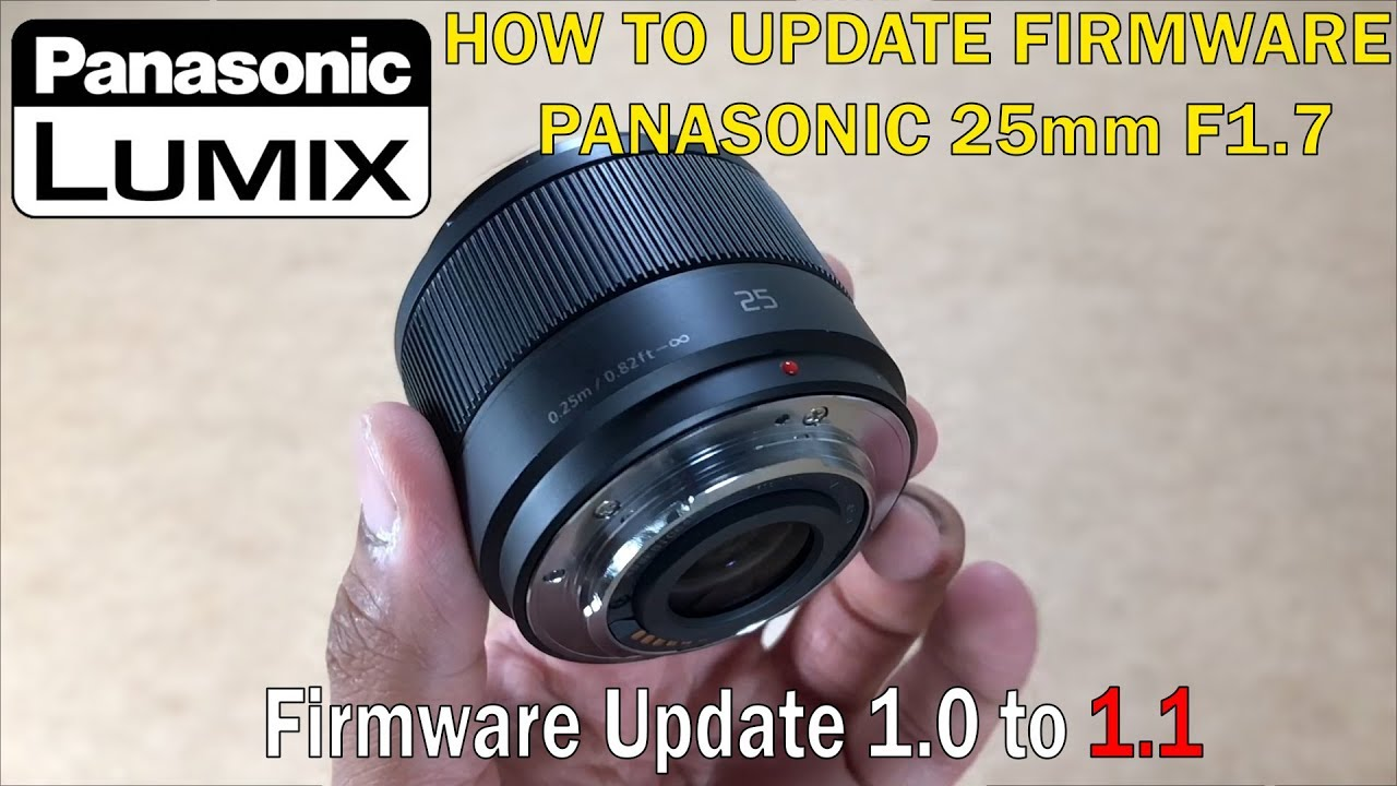 How to Update Panasonic 25mm F1 7 ASPH firmware