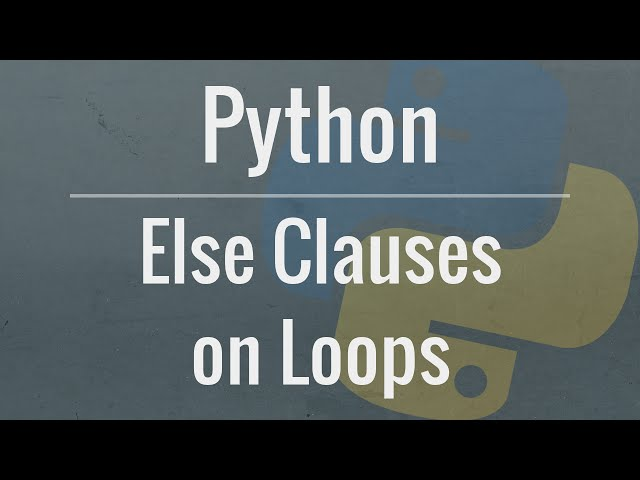Python Tutorial: Else Clauses on Loops