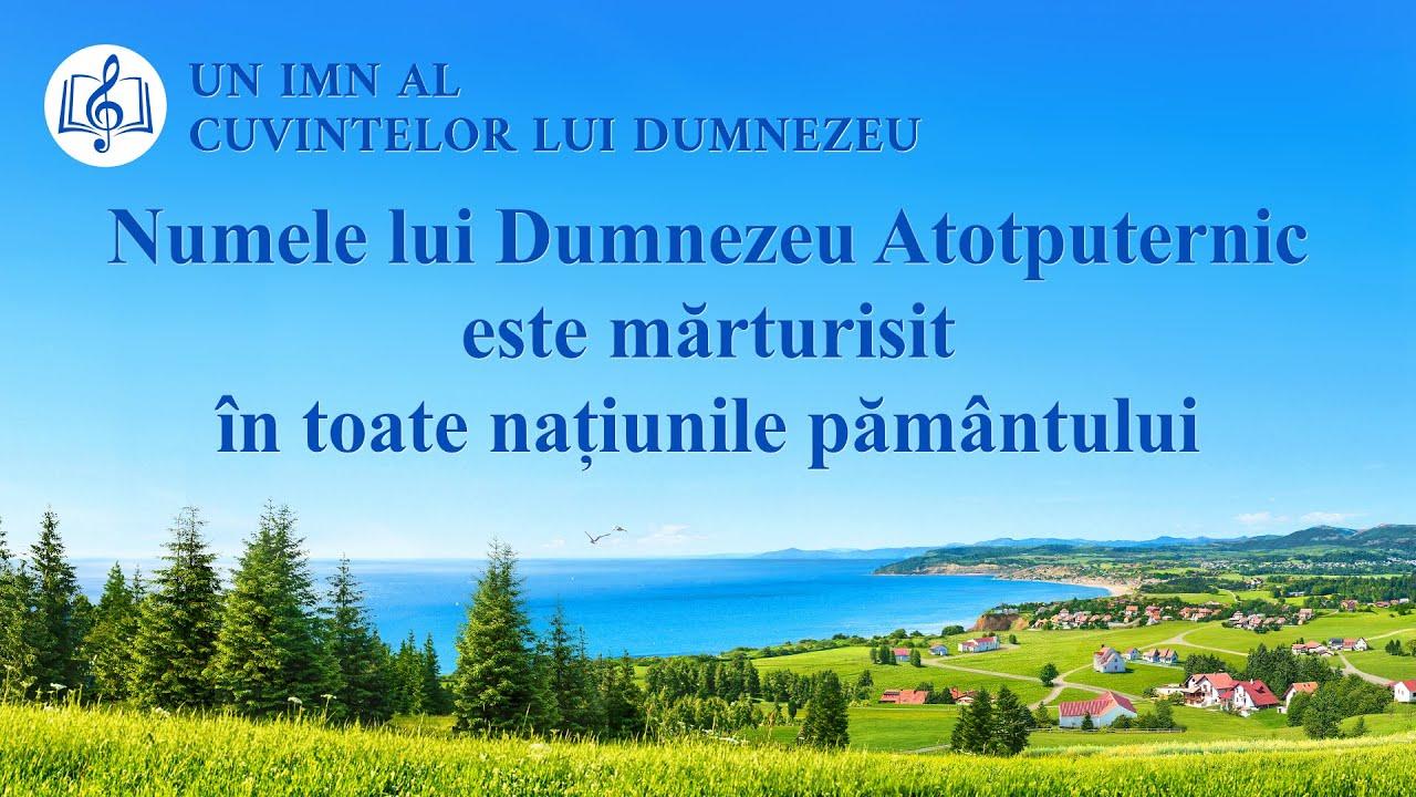 """Cantari crestine """"Numele lui Dumnezeu Atotputernic este mărturisit în toate națiunile pământului"""""""